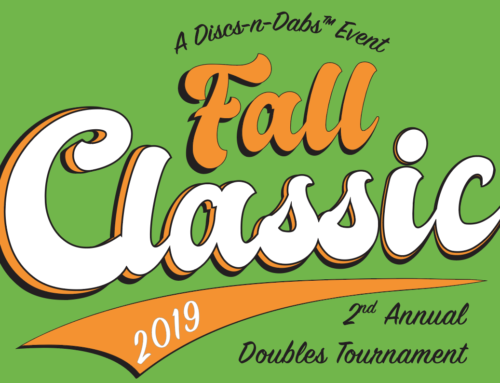 Discs-n-Dabs™ Fall Classic 2019 – Doubles Tournament – September 2019